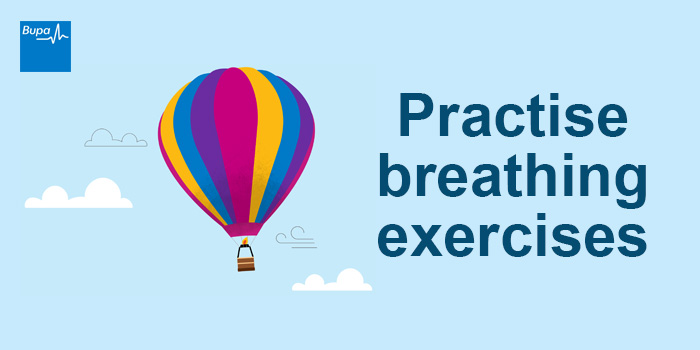 Practise breathing exercises