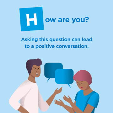 How are you?- Asking this question can lead to a positive conversation